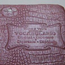 Diccionarios antiguos: CIRCA 1909 VOCABULARIO ESPAÑOL ESPERANTO F. PUJULA Y VALLES CON GRAMATICA. Lote 45314225