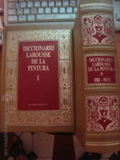 DICCIONARIO LAROUSSE DE LA PINTURA - TOMOS 1 Y 2 - PLANETA / AGOSTINI (Libros Antiguos, Raros y Curiosos - Diccionarios)