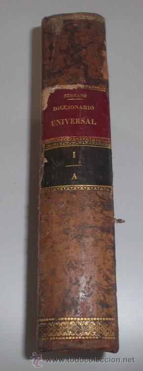 D. NICOLÁS MARÍA SERRANO. DICCIONARIO UNIVERSAL DE LA LENGUA CASTELLANA. TOMO I. A. RM67626. (Libros Antiguos, Raros y Curiosos - Diccionarios)