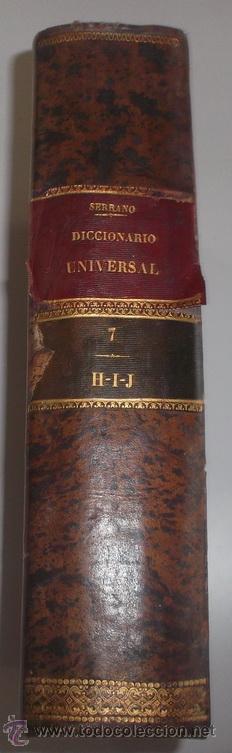 D. NICOLÁS MARÍA SERRANO. DICCIONARIO UNIVERSAL DE LA LENGUA CASTELLANA. TOMO VII. H-I-J. RM67630. (Libros Antiguos, Raros y Curiosos - Diccionarios)