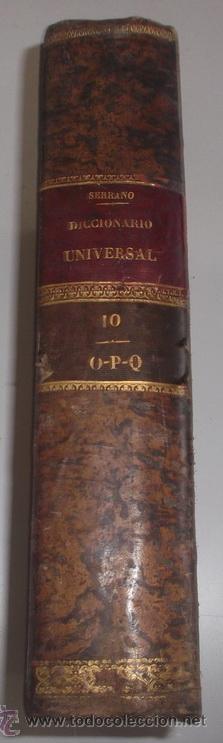 D. NICOLÁS MARÍA SERRANO. DICCIONARIO UNIVERSAL DE LA LENGUA CASTELLANA. TOMO X. O-P-Q. RM67632. (Libros Antiguos, Raros y Curiosos - Diccionarios)