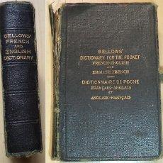 Diccionarios antiguos: 1.916 DICCIONARIO BELLOWS DICTIONARY FOR THE POCKET FRANCES - INGLES. Lote 47795345