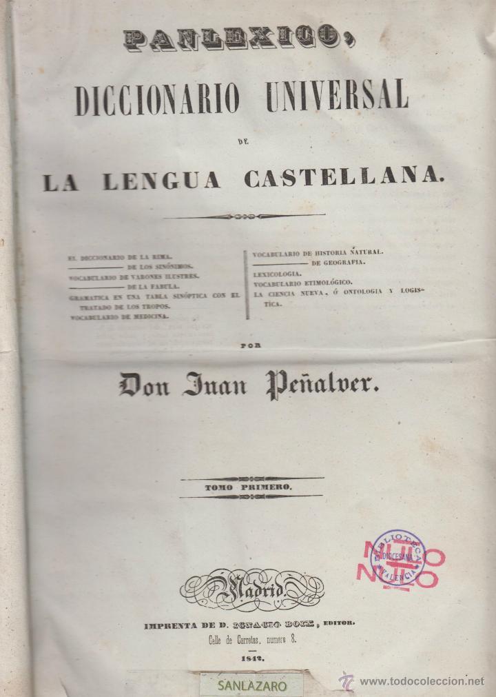 DICCIONARIO UNIVERSAL DE LA LENGUA CASTELLANA-D.JUAN PEÑALVER-TOMO 1º -IMP. I.BOIX-1842-MADRID-LE186 (Libros Antiguos, Raros y Curiosos - Diccionarios)