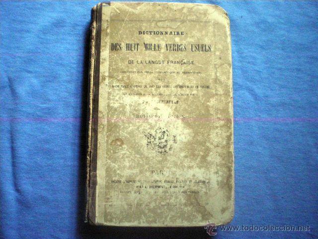 DICCIONARIO DES HUIT MILLE VERBES USUELS 1884 8ª EDICION BESCHERELLE EN FRACES PAUL DUPONT EDITOR (Libros Antiguos, Raros y Curiosos - Diccionarios)