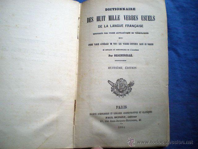 Diccionarios antiguos: DICCIONARIO DES HUIT MILLE VERBES USUELS 1884 8ª EDICION BESCHERELLE EN FRACES PAUL DUPONT EDITOR - Foto 4 - 48286991