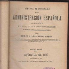 Diccionarios antiguos: APENDICE AL DICCIONARIO DE LA ADMINISTRACION ESPAÑOLA-MARCELO MARTINEZ-2ª EDICION-1898-MADRID-LD13. Lote 48550283