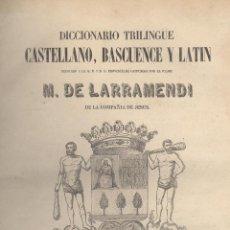 Diccionarios antiguos: M. DE LARRAMENDI. DICCIONARIO TRILINGÜE. CASTELLANO, BASCUENCE Y LATÍN. 2 VOLS. SAN SEBASTIÁN, 1853.. Lote 50404162