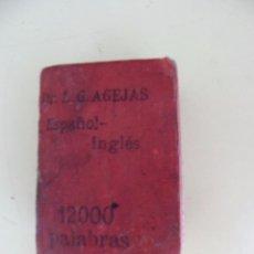 Diccionarios antiguos: ESPAÑOL - INGLES - AGEJAS - 12000 PALABRAS - DICCIONARIO LILIPUTIENSE . Lote 50618771