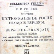 Diccionarios antiguos: DICCIONARIO. COLLECTION FELLER. DICTIONNAIRE DE POCHE FRANÇAIS ESPAGNOL. VOL I. 1890. Lote 50620136