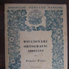 Diccionarios antiguos: DICCIONARI ORTOGRAFIC ABREUJAT. Nº 4. 1926,. Lote 50919652