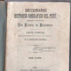 Diccionarios antiguos: DICCIONARIO HISTORICO-BIOGRAFICO DEL PERU. MANUEL DE MENDIBURU. PARTE PRIMERA. TOMO IV. LIMA 1880.. Lote 51098806