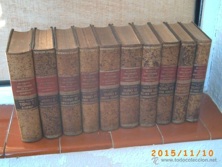 DICCIONARIO DE LA ADMINISTRACIÓN ESPAÑOLA -ALCUBILLA - SEXTA EDIC. - AÑOS 1914 AL 1921- DIEZ TOMOS- (Libros Antiguos, Raros y Curiosos - Diccionarios)