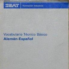 Diccionarios antiguos: SEAT. VOCABULARIO TÉCNICO BÁSICO ALEMÁN-ESPAÑOL. Lote 53683632