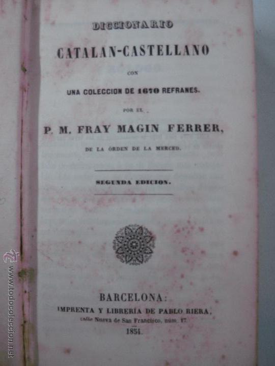 Diccionarios antiguos: DICCIONARIO CASTELLANO - CATALAN Y CATALAN - CASTELLANO CON 1670 REFRANES. MAGIN FERRER. 1847-1854. - Foto 2 - 54244395