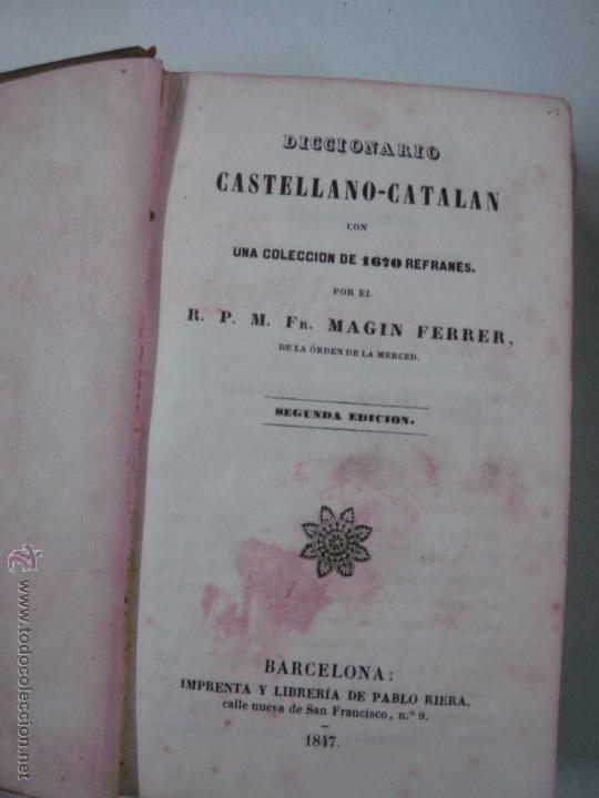 Diccionarios antiguos: DICCIONARIO CASTELLANO - CATALAN Y CATALAN - CASTELLANO CON 1670 REFRANES. MAGIN FERRER. 1847-1854. - Foto 3 - 54244395