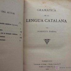 Diccionarios antiguos: GRAMATICA DE LA LENGUA CATALANA. POMPEYO POMPEU FABRA.TIPOGRAFÍA L'AVENÇ, 1912. Lote 54554378