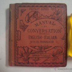 Diccionarios antiguos: MANUAL OF CONVERSATION ENGLISH - ITALIAN WITH THE PRONUNCIATION. 1890. Lote 54727249