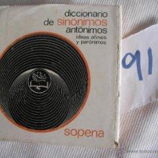 Diccionarios antiguos: DICCIONARIO DE SINONIMOS ANTONIMOS - IDEAS AFINES Y PARONIMOS - SOPENA. Lote 54729257