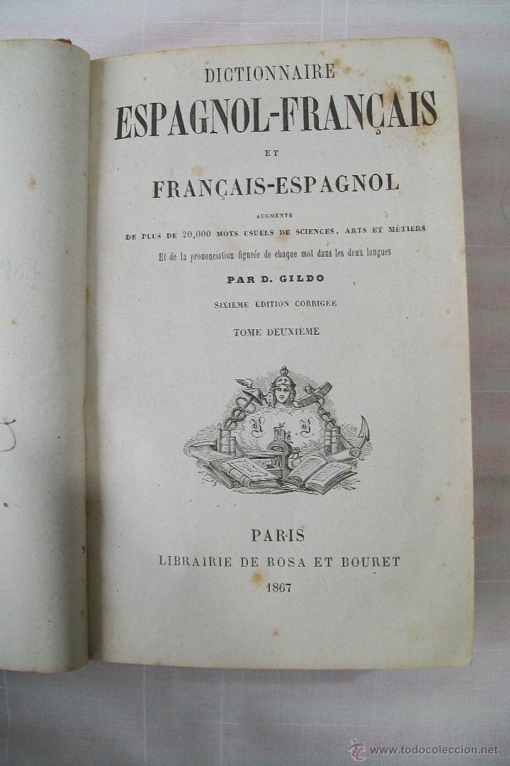 DICTIONNAIRE ESPAGNOL-FRANÇAIS ET FRANÇAIS-ESPAGNOL PAR D.GILDO PARIS 1867 2 TOMOS (Libros Antiguos, Raros y Curiosos - Diccionarios)
