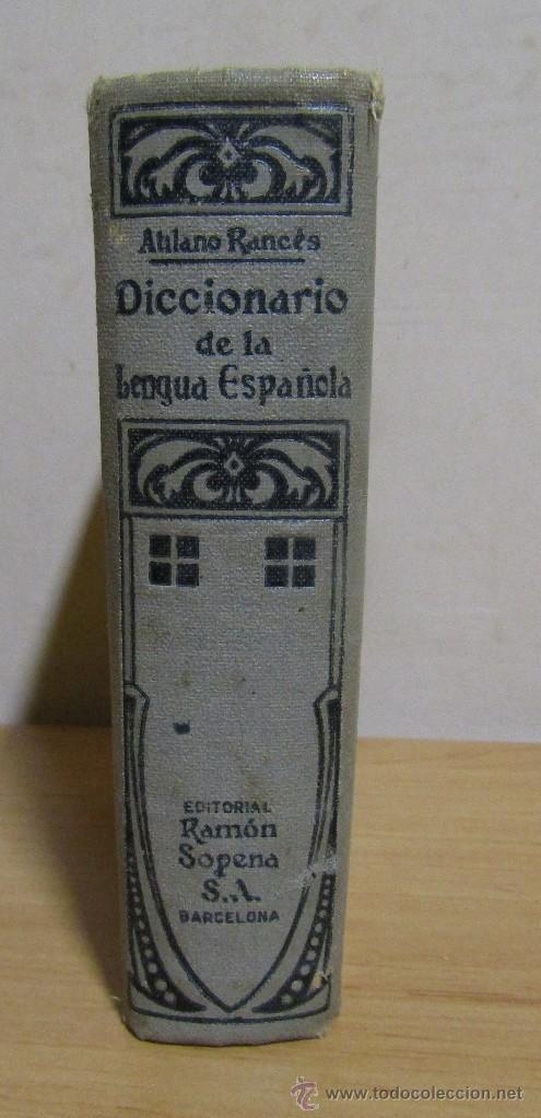 DICCIONARIO DE LA LENGUA ESPAÑOLA ATILANO RANCÉS EDITORIAL RAMON SOPENA S.A. BARCELONA AÑO 1935 (Libros Antiguos, Raros y Curiosos - Diccionarios)