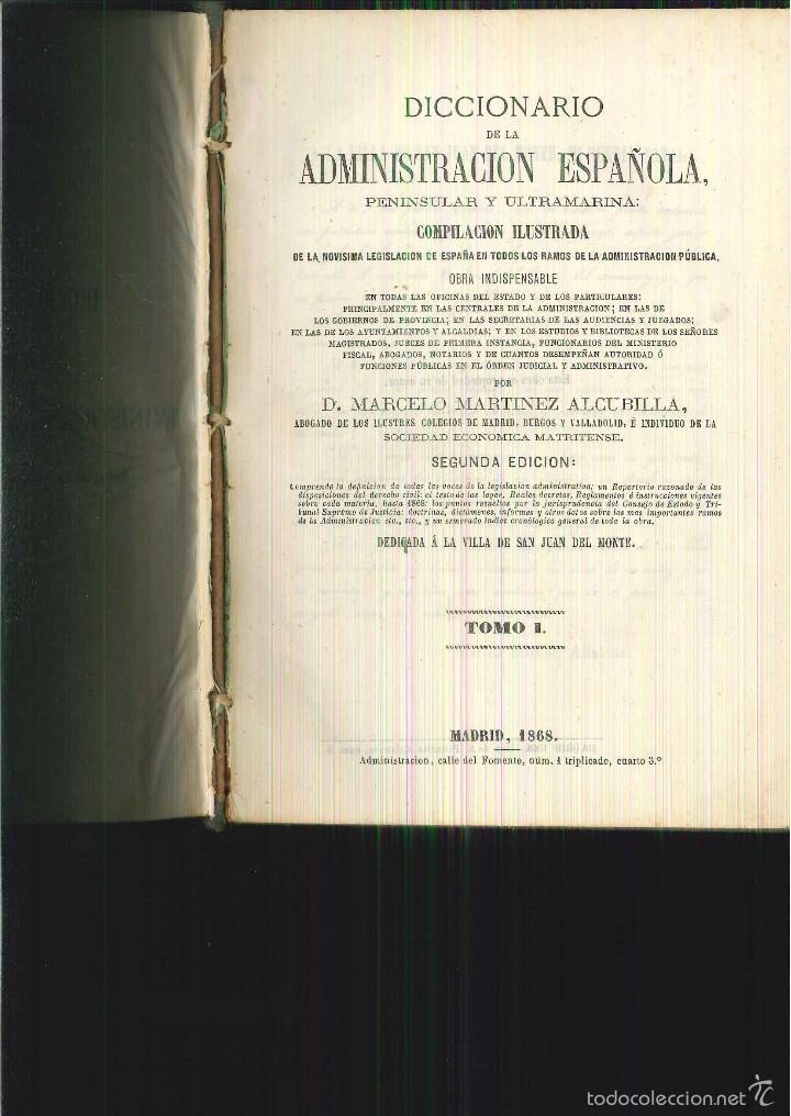 DICCIONARIO DE LA ADMINISTRACIÓN ESPAÑOLA. PENINSULAR Y ULTRAMARINA. MARCELINO MARTÍNEZ ALCUBILLA (Libros Antiguos, Raros y Curiosos - Diccionarios)