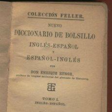 Diccionarios antiguos: COLECCIÓN FELLER NUEVO DICCIONARIO DE BOLSILLO AÑO 1899 POR DON ENRIQUE RUNGE 398 PÁGINAS LD47. Lote 56715216