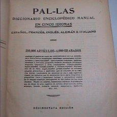Diccionarios antiguos: PAL-LAS.DICCIONARIO ENCICLOPÉDICO EN CINCO IDIOMAS. 1933. BARCELONA.. Lote 57045577