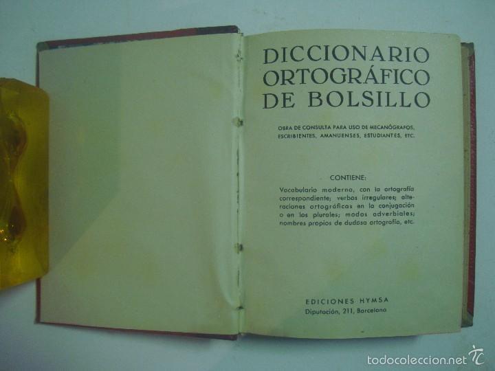 Diccionarios antiguos: DICCIONARIO ORTOGRÁFICO DE BOLSILLO. EDICONES HYMSA APROX. 1930.BUEN EJEMPLAR - Foto 3 - 57290843