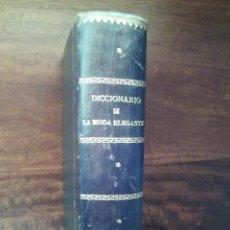 Diccionarios antiguos: DICCIONARIO DE LA MODA ELEGANTE, 1906 Y VOCABULARIO DE LA SALUD, 1907.. Lote 57490067