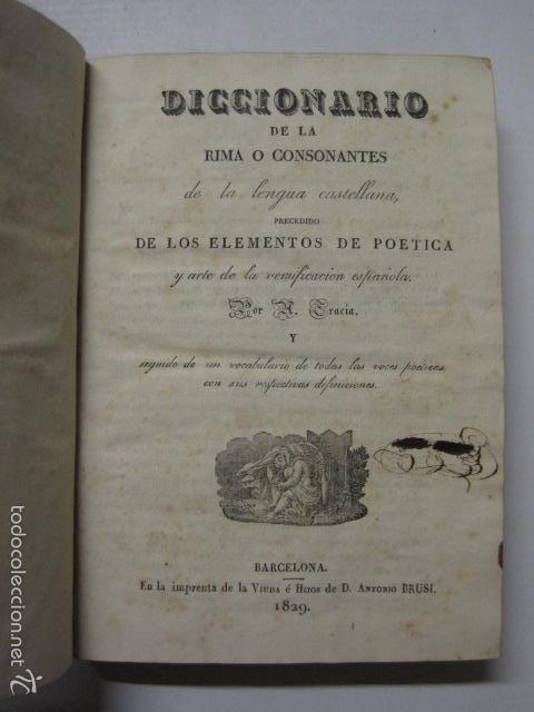 DICCIONARIO DE LA RIMA LENGUA CASTELLANA- A. GRACIA- IMP. BRUSI- BARCELONA 1829-VER FOTOS - (XL-41) (Libros Antiguos, Raros y Curiosos - Diccionarios)