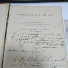 Diccionarios antiguos: LEXICOGRAFIA ANTILLANA. ALFREDO ZAYAS Y ALFONSO. HABANA, SIGLO XX. 1914. LEER. DEDICATORIA. VER. Lote 60410959