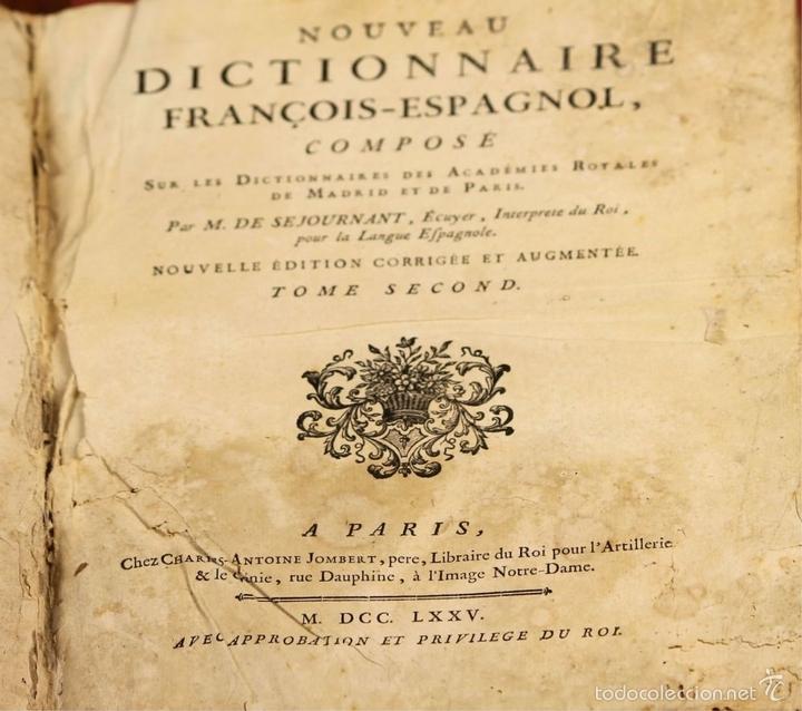 Diccionarios antiguos: 7954 - NOUVEAU DICTIONNAIRE FRANÇOIS-ESPAGNOL. TOMO II. SEJOURNANT. IMP. CHARLES-ANTOINE. 1775. - Foto 3 - 60581223