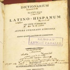 Diccionarios antiguos: 7966 - DICTIONARIUM MANUALE LATINO-HISPANUM. STEPHANO XIMENEZ. TIP. R. VERGES. 1827.. Lote 60850951