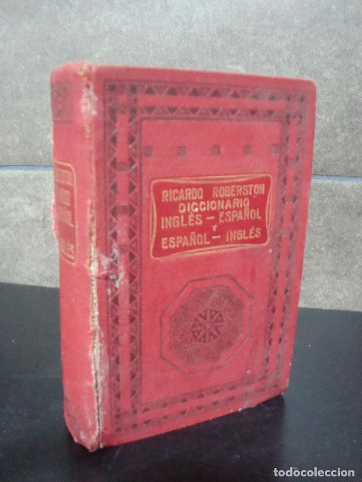 DICCIONARIO INGLES - ESPAÑOL Y ESPAÑOL - INGLES. RICARDO ROBERSTON. (Libros Antiguos, Raros y Curiosos - Diccionarios)