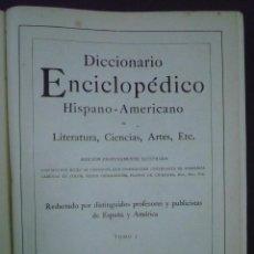 Diccionarios antiguos: DICCIONARIO ENCICLOPÉDICO HISPANO-AMERICANO DE LITERATURA, CIENCIAS, ARTES, ETC.. Lote 71937354