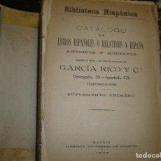 Diccionarios antiguos: CATALOGO DE LIBROS ESPAÑOLES+SUPLEMENTO GARCIA RICO 1920 MADRID. Lote 73050187