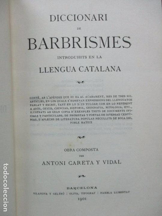 DICCIONARI DE BARBRISMES INTRODUHITS EN LA LLENGUA CATALANA.CARETA Y VIDAL. 1901. (Libros Antiguos, Raros y Curiosos - Diccionarios)