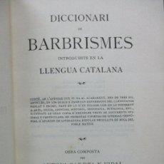 Diccionarios antiguos: DICCIONARI DE BARBRISMES INTRODUHITS EN LA LLENGUA CATALANA.CARETA Y VIDAL. 1901.. Lote 82281580