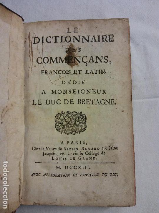 HOS. DICTIONNAIRE DES COMMENÇANS. FRANCES-LATIN. LE DUC DE BRETAGNE. 1713, (Libros Antiguos, Raros y Curiosos - Diccionarios)