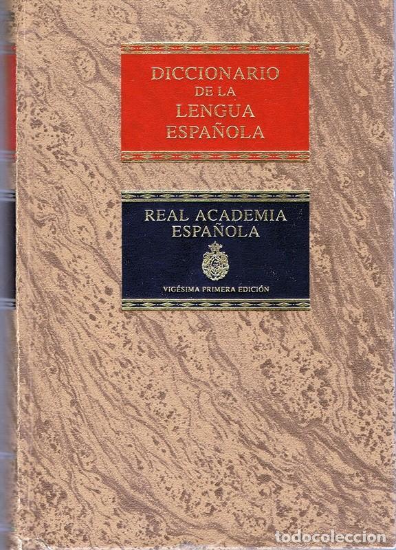 DICCIONARIO DE LA LENGUA ESPAÑOLA TOMO 1 A/G (Libros Antiguos, Raros y Curiosos - Diccionarios)