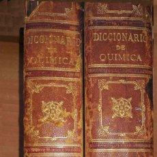 Livres anciens: DICCIONARIO DE QUÍMICA APLICADA A LAS CIENCIAS, A LAS ARTES, A LA AGRICULTURA, A LA INDUSTRIA (1890). Lote 83721336