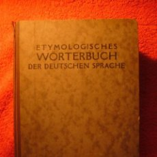 Diccionarios antiguos: A. PINLOCHE: - ETYMOLOGISCHES WÖRTERBUCH DER DEUTSCHEN SPRACHE - (PARIS, 1930). Lote 83777060