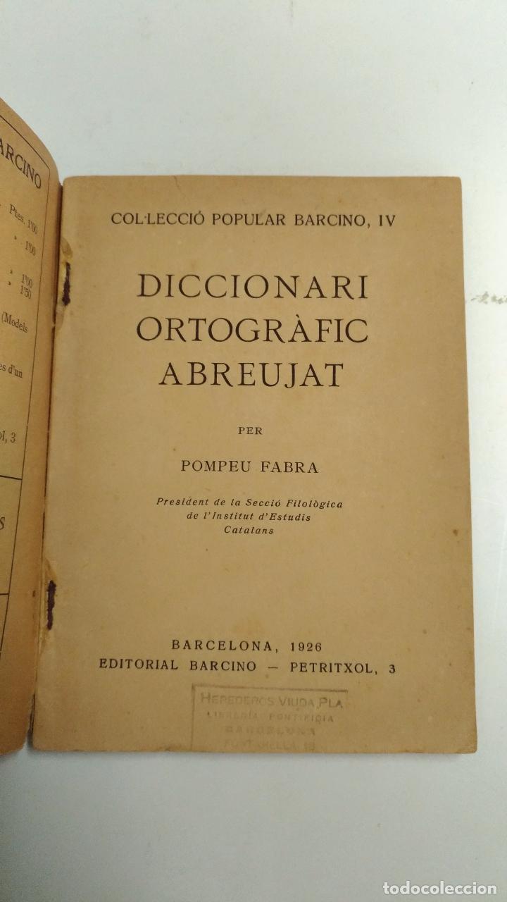 Diccionarios antiguos: Diccionari ortografic abreujat. Pompeu Fabra. 1926 Barcelona. Ed.: Barcino. Imprenta: Joan Sallent - Foto 5 - 94306982