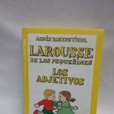 Diccionarios antiguos: LAROUSSE DE LOS PEQUEÑINES - LOS ADJETIVOS - AGNES ROSENSTIEHL TOMO 2 AÑO 1992 . Lote 88798660