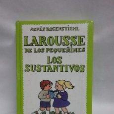 Diccionarios antiguos: LAROUSSE DE LOS PEQUEÑINES - LOS SUSTANTIVOS - AGNES ROSENSTIEHL TOMO 3 AÑO 1992. Lote 177003118