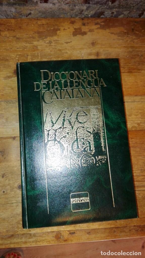 DICCIONARI DE LA LLENGUA CATALANA.ENCICLOPEDIA CATALANA. (Libros Antiguos, Raros y Curiosos - Diccionarios)