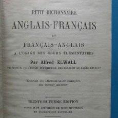 Diccionarios antiguos: PETIT DICTIONNAIRE. ANGLAIS-FRANÇAIS ET FRANÇAIS-ANGLAIS. ALFRED ELWALL. 1924. Lote 92411475