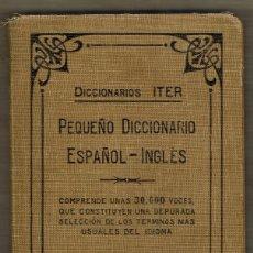 Diccionarios antiguos: PEQUEÑO DICCIONARIO ESPAÑOL - INGLÉS - ITER - RAMON SOPENA - LLIBRERIA NACIONAL I ESTRANGERA - REUS. Lote 93269795