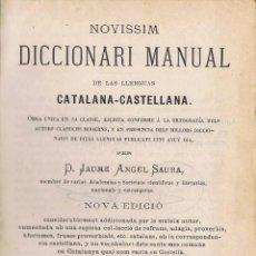 Diccionarios antiguos: NOVISSIM DICCIONARI MANUAL DE LAS LLENGUAS CATALANA CASTELLANA - JAUME ÁNGEL SAURA - 1883. Lote 95617139