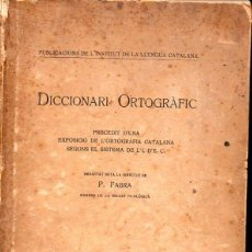 Diccionarios antiguos: POMPEU FABRA : DICCIONAR ORTOGRÀFIC (INST. ESTUDIS CATALANS, 1917). Lote 97067379
